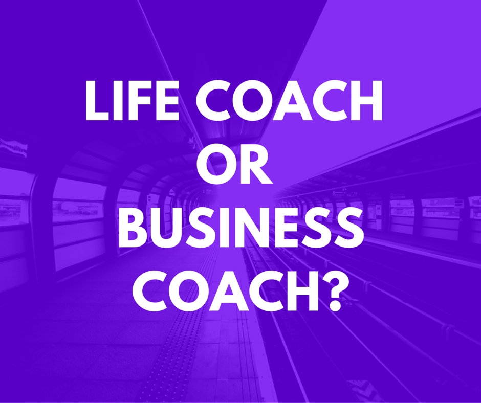 Life coach or business coach?