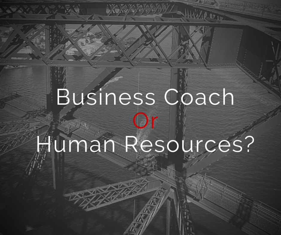 Business Coach or Human Resources?